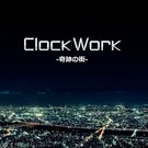 ClockWork -奇跡の街-