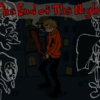 The End of the Night(プロト版)