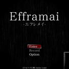 Efframai -エフレメイ-